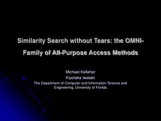 Similarity Search without Tears: the OMNI-Family of All-Purpose Access Methods