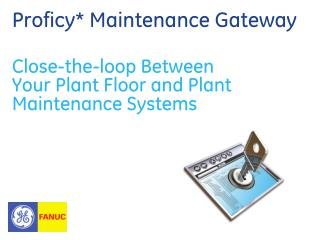 Proficy* Maintenance Gateway