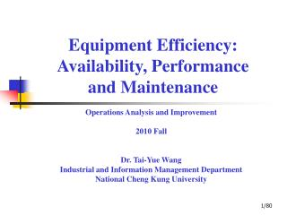 Equipment Efficiency: Availability,  P erformance and  M aintenance