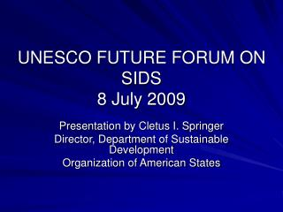 UNESCO FUTURE FORUM ON SIDS  8 July 2009