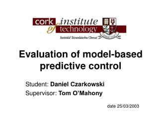 Evaluation of model-based predictive control