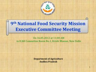 9 th  National Food Security Mission Executive Committee Meeting