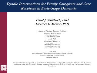 Carol J. Whitlatch, PhD Heather L. Menne, PhD Margaret Blenkner Research Institute