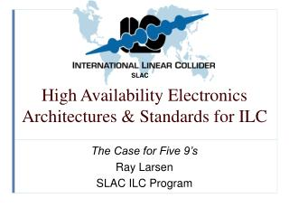 High Availability Electronics Architectures & Standards for ILC