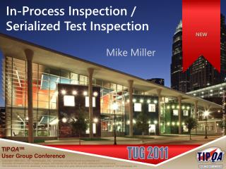 In-Process Inspection / Serialized Test Inspection