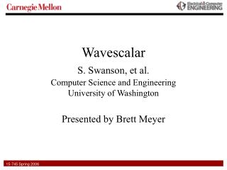 Wavescalar S. Swanson, et al. Computer Science and Engineering  University of Washington