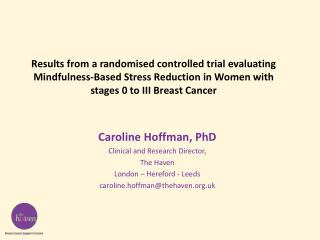 Caroline Hoffman, PhD  Clinical and Research Director,  The Haven London – Hereford - Leeds