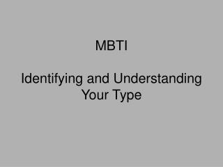 MBTI Identifying and Understanding Your Type