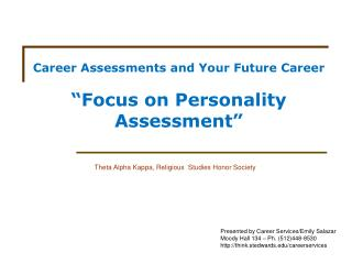"Career Assessments and Your Future Career ""Focus on Personality Assessment"""