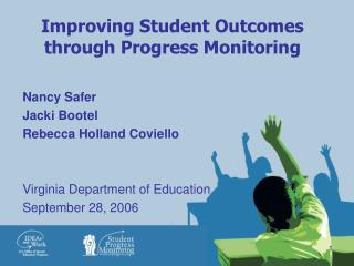 Improving Student Outcomes through Progress Monitoring
