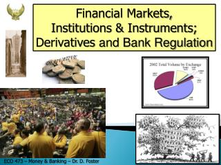 Financial Markets, Institutions & Instruments; Derivatives  and Bank Regulation