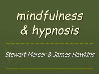 m indfulness  & hypnosis