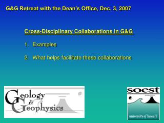 Cross-Disciplinary Collaborations in G&G Examples What helps facilitate these collaborations
