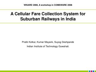 A Cellular Fare Collection System for Suburban Railways in India