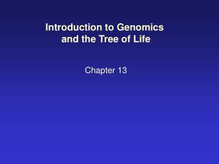 Introduction to Genomics  and the Tree of Life Chapter 13