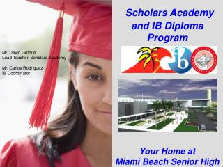 Scholars Academy and IB Diploma Program Your Home at  Miami Beach Senior High