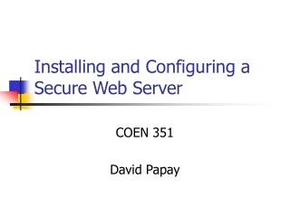 Installing and Configuring a Secure Web Server