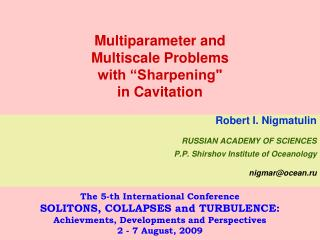 "Multiparameter and  Multiscale Problems  with ""Sharpening""  in Cavitation"