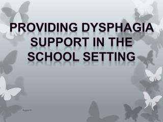 PROVIDING DYSPHAGIA  SUPPORT IN THE  SCHOOL SETTING