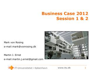 Business Case 2012 Session 1 & 2