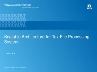 Scalable Architecture for  Tax File Processing System