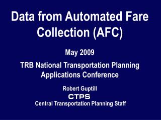 Data from Automated Fare Collection (AFC) May 2009 .