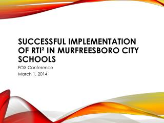 SUCCESSFUL IMPLEMENTATION OF RTI² IN MURFREESBORO CITY SCHOOLS