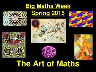 Big Maths Week Spring 2015 The Art of Maths