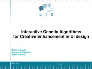 Interactive Genetic Algorithms for Creative Enhancement in UI design