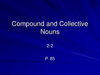 Compound and Collective Nouns