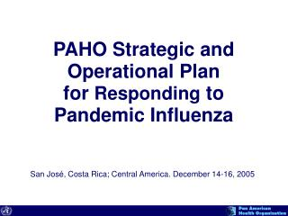 PAHO Strategic and Operational Plan  for Responding to  Pandemic Influenza