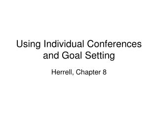 Using Individual Conferences and Goal Setting