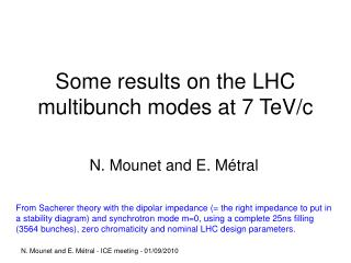 Some results on the LHC multibunch modes at 7 TeV/c