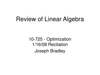 Review of Linear Algebra