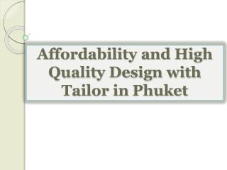 Affordability and High Quality Design with Tailor in Phuket