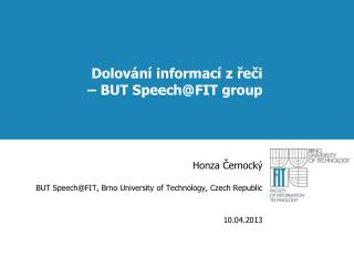Dolov ání informací z řeči  – BUT Speech @FIT group