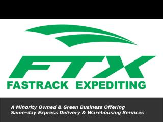 A Minority Owned & Green Business Offering  Same-day Express Delivery & Warehousing Services