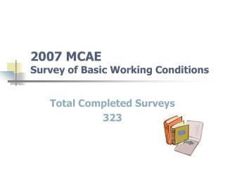 2007 MCAE  Survey of Basic Working Conditions