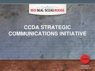 CCDA STRATEGIC COMMUNICATIONS INITIATIVE