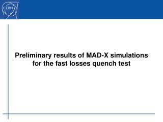 Preliminary results of MAD-X simulations for the fast losses quench test