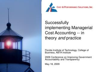 Successfully implementing Managerial Cost Accounting -- in theory  and  practice
