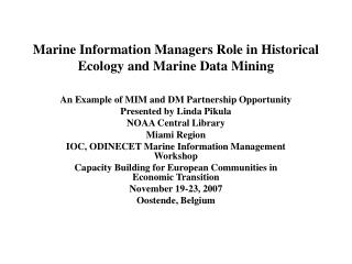 Marine Information Managers Role in Historical Ecology and Marine Data Mining
