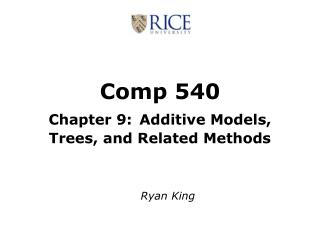 Comp 540 Chapter 9: Additive Models, Trees, and Related Methods