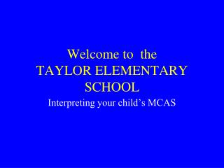 Welcome to  the TAYLOR ELEMENTARY SCHOOL