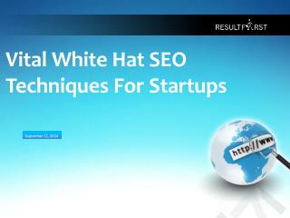 Vital White Hat SEO Techniques for Start-ups