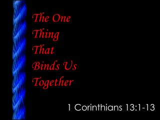 The One  Thing That Binds Us Together