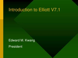Introduction to Elliott V7.1
