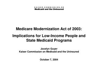 Medicare Modernization Act of 2003: Implications for Low-Income People and State Medicaid Programs