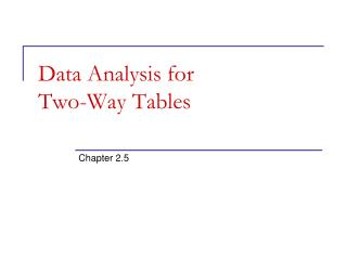 Data Analysis for Two-Way Tables