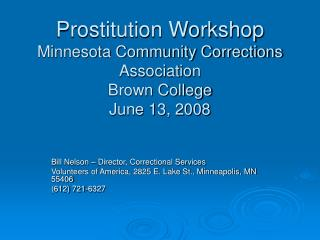 Prostitution Workshop Minnesota Community Corrections Association Brown College June 13, 2008